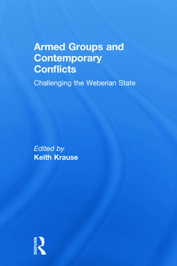 Armed Groups and Contemporary Conflicts Challenging the Weberian State book cover