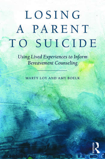 Losing a Parent to Suicide Using Lived Experiences to Inform Bereavement Counseling book cover