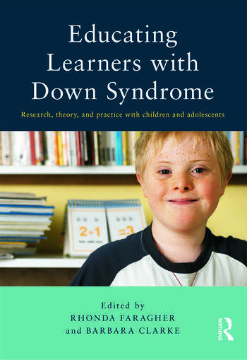 Educating Learners with Down Syndrome Research, theory, and practice with children and adolescents book cover
