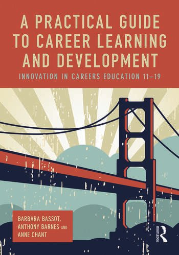A Practical Guide to Career Learning and Development Innovation in careers education 11-19 book cover