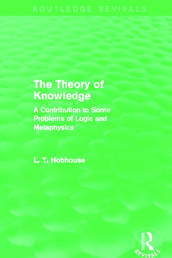 The Theory of Knowledge (Routledge Revivals) A Contribution to Some Problems of Logic and Metaphysics book cover