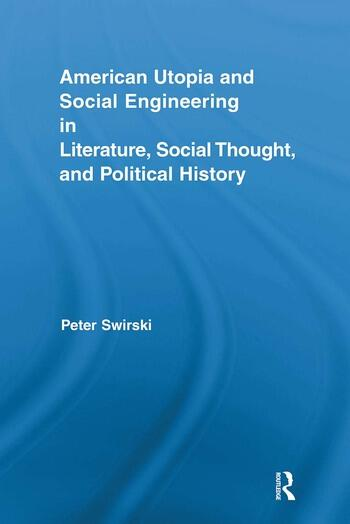American Utopia and Social Engineering in Literature, Social Thought, and Political History book cover
