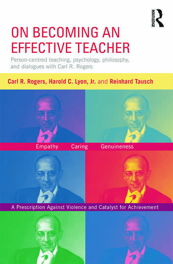 On Becoming an Effective Teacher Person-centered teaching, psychology, philosophy, and dialogues with Carl R. Rogers and Harold Lyon book cover