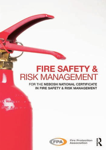 Fire Safety and Risk Management for the NEBOSH National Certificate in Fire Safety and Risk Management book cover