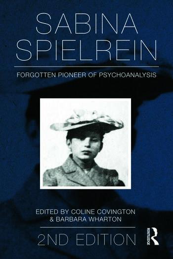 Sabina Spielrein: Forgotten Pioneer of Psychoanalysis, Revised Edition book cover
