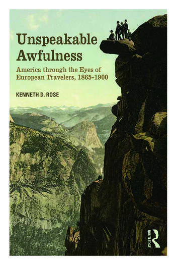 Unspeakable Awfulness America Through the Eyes of European Travelers, 1865-1900 book cover
