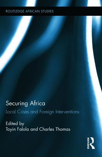 Securing Africa Local Crises and Foreign Interventions book cover