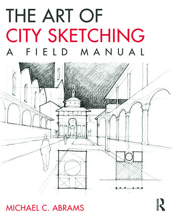 The Art of City Sketching A Field Manual book cover