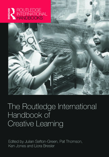 The Routledge International Handbook of Creative Learning book cover