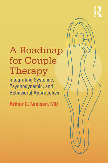 A Roadmap for Couple Therapy Integrating Systemic, Psychodynamic, and Behavioral Approaches book cover