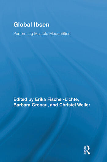 Global Ibsen Performing Multiple Modernities book cover