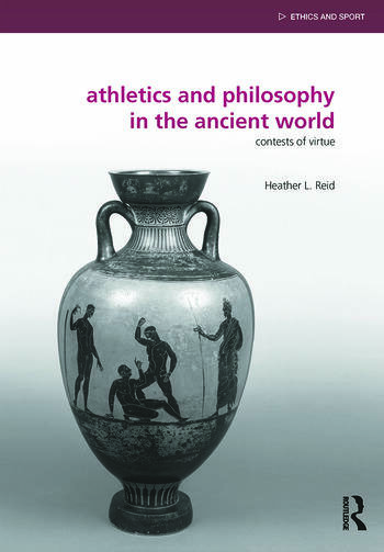 Athletics and Philosophy in the Ancient World Contests of Virtue book cover