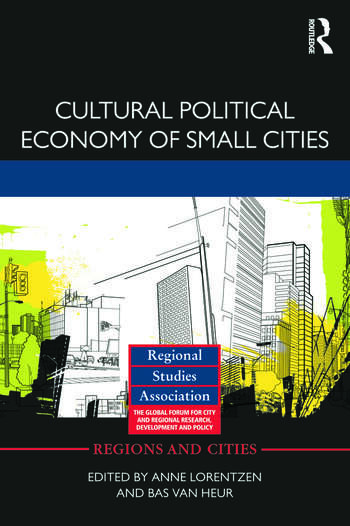 Cultural Political Economy of Small Cities book cover
