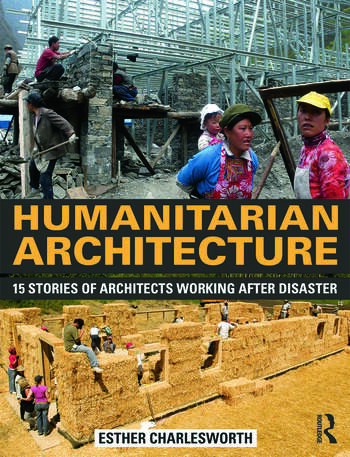 Humanitarian Architecture 15 stories of architects working after disaster book cover