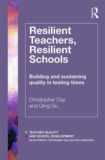 Resilient Teachers, Resilient Schools Building and sustaining quality in testing times book cover
