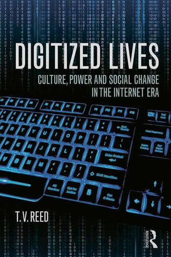 Digitized Lives Culture, Power, and Social Change in the Internet Era book cover