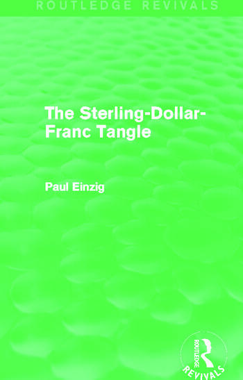 The Sterling-Dollar-Franc Tangle (Routledge Revivals) book cover