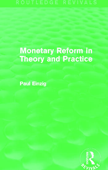Monetary Reform in Theory and Practice (Routledge Revivals) book cover