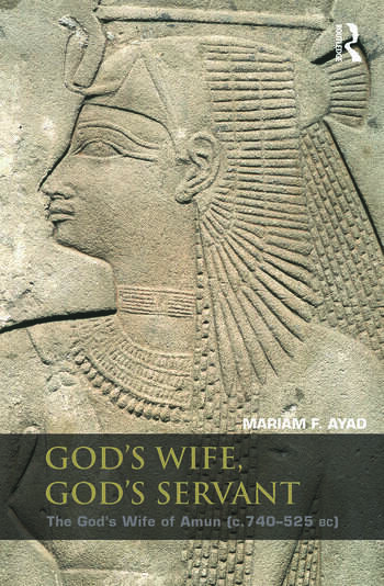 God's Wife, God's Servant The God's Wife of Amun (ca.740–525 BC) book cover