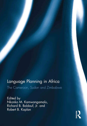 Language Planning in Africa The Cameroon, Sudan and Zimbabwe book cover