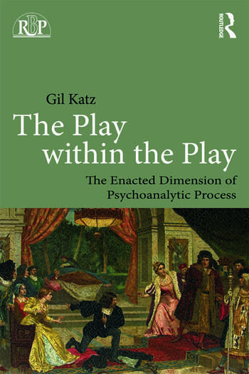 The Play Within the Play: The Enacted Dimension of Psychoanalytic Process book cover