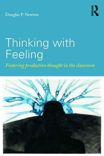 Thinking with Feeling Fostering productive thought in the classroom book cover