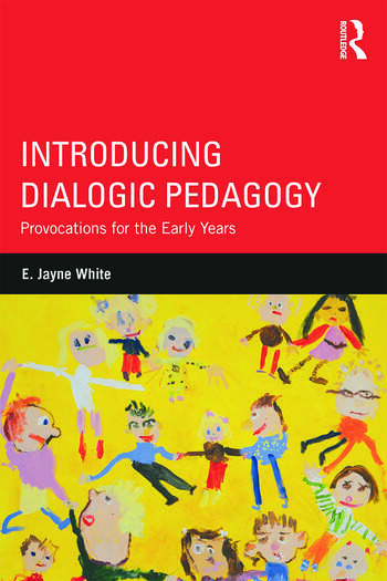 Introducing Dialogic Pedagogy Provocations for the Early Years book cover
