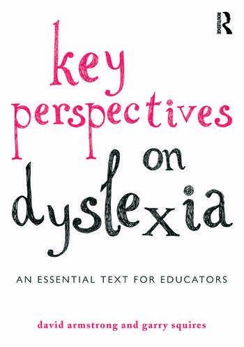 Key Perspectives on Dyslexia An essential text for educators book cover