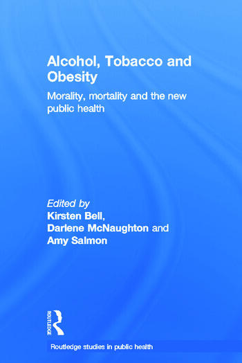 Alcohol, Tobacco and Obesity Morality, Mortality and the New Public Health book cover