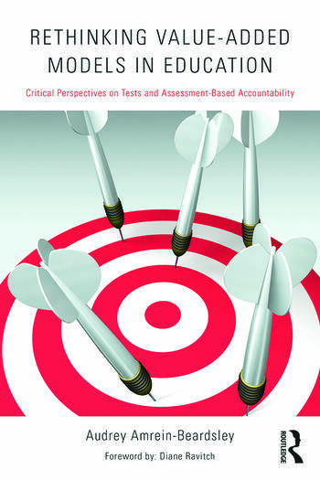 Rethinking Value-Added Models in Education Critical Perspectives on Tests and Assessment-Based Accountability book cover