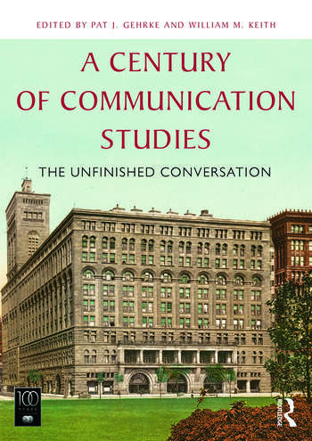 A Century of Communication Studies The Unfinished Conversation book cover