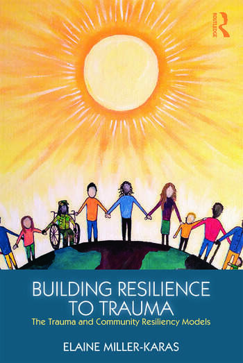 Building Resilience to Trauma The Trauma and Community Resiliency Models book cover