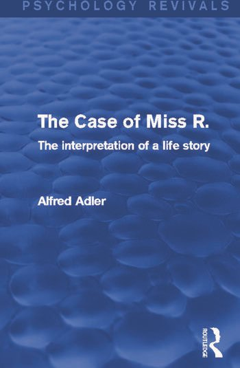The Case of Miss R. The Interpretation of a Life Story book cover