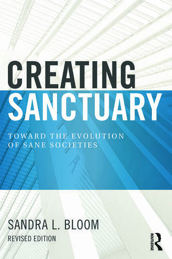 Creating Sanctuary Toward the Evolution of Sane Societies, Revised Edition book cover