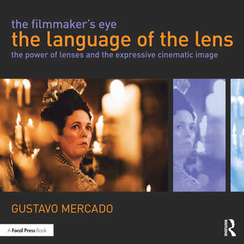 The Filmmaker's Eye - The Language of the Lens The Power of Lenses and the Expressive Cinematic Image book cover