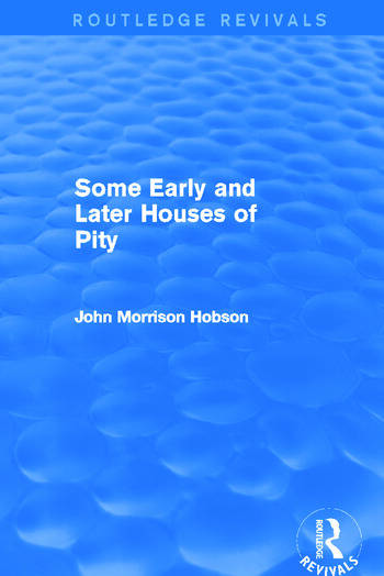 Some Early and Later Houses of Pity (Routledge Revivals) book cover