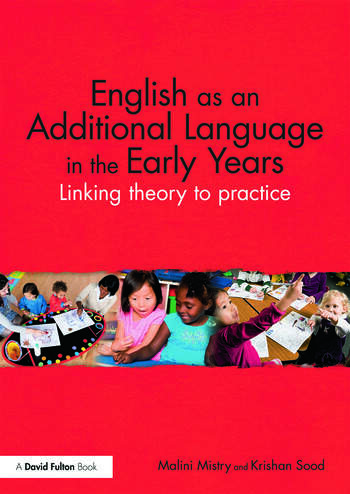 English as an Additional Language in the Early Years Linking theory to practice book cover