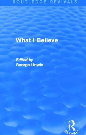 What I Believe (Routledge Revivals) book cover