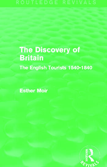 The Discovery of Britain (Routledge Revivals) The English Tourists 1540-1840 book cover