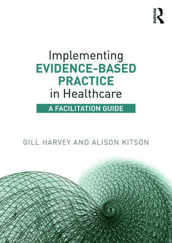 Implementing Evidence-Based Practice in Healthcare A Facilitation Guide book cover