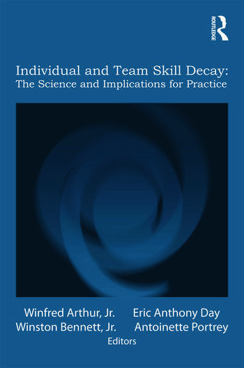 Individual and Team Skill Decay The Science and Implications for Practice book cover