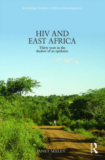 HIV and East Africa Thirty Years in the Shadow of an Epidemic book cover