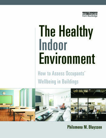 The Healthy Indoor Environment How to assess occupants' wellbeing in buildings book cover