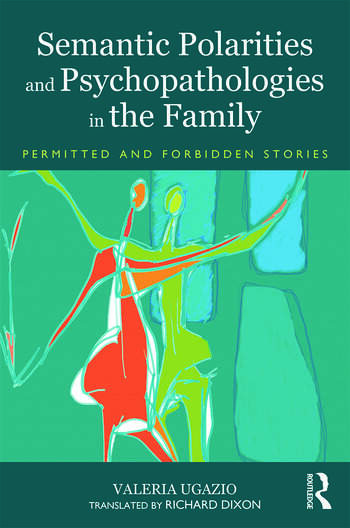 Semantic Polarities and Psychopathologies in the Family Permitted and Forbidden Stories book cover
