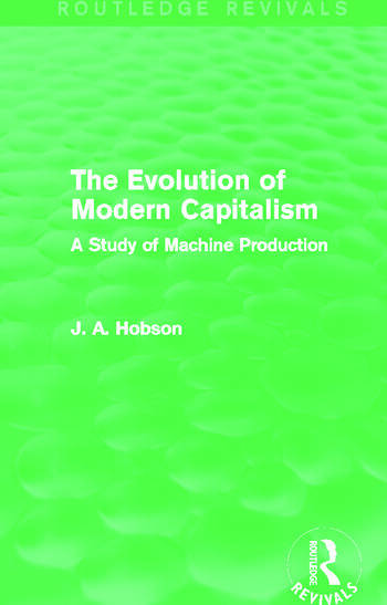 The Evolution of Modern Capitalism (Routledge Revivals) A Study of Machine Production book cover
