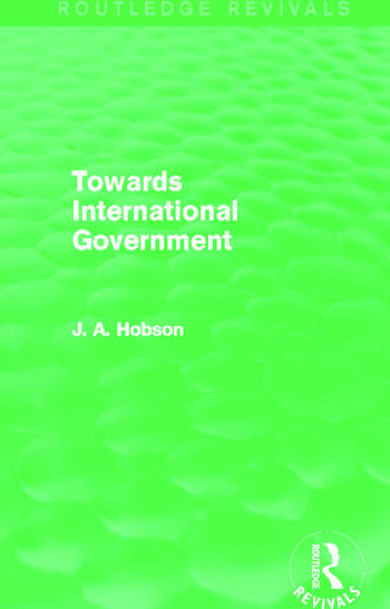 Towards International Government (Routledge Revivals) book cover