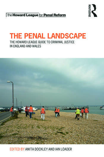 The Penal Landscape The Howard League Guide to Criminal Justice in England and Wales book cover