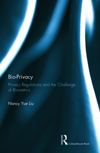Bio-Privacy Privacy Regulations and the Challenge of Biometrics book cover