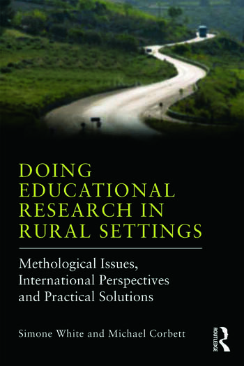 Doing Educational Research in Rural Settings Methodological issues, international perspectives and practical solutions book cover