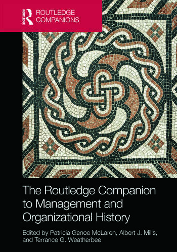 The Routledge Companion to Management and Organizational History book cover
